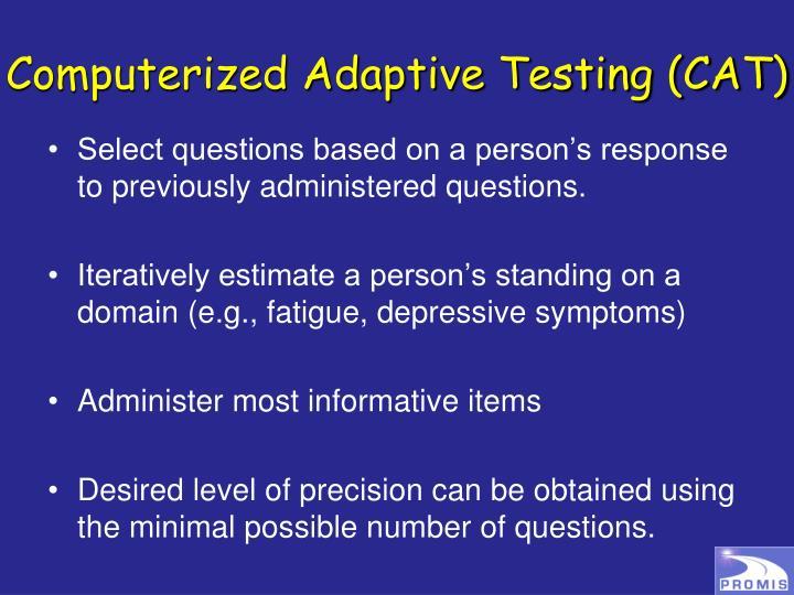 Computerized Adaptive Testing (CAT)