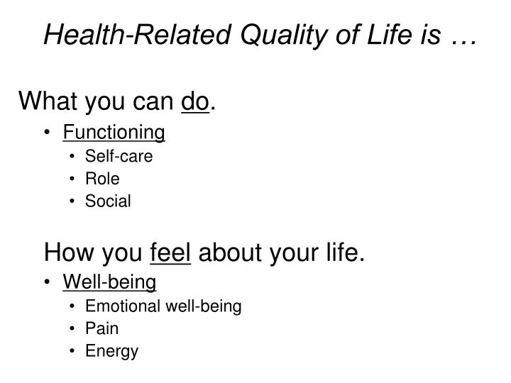Health-Related Quality of Life is …