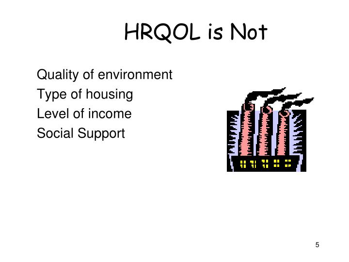 HRQOL is Not