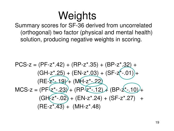 Summary scores for SF-36 derived from uncorrelated (orthogonal) two factor (physical and mental health) solution, producing negative
