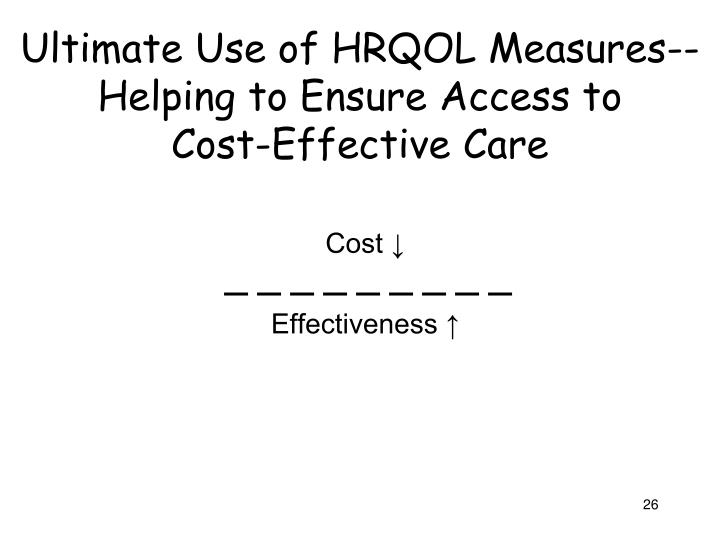 Ultimate Use of HRQOL Measures--