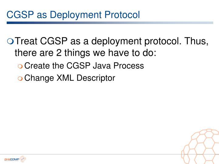 CGSP as Deployment Protocol