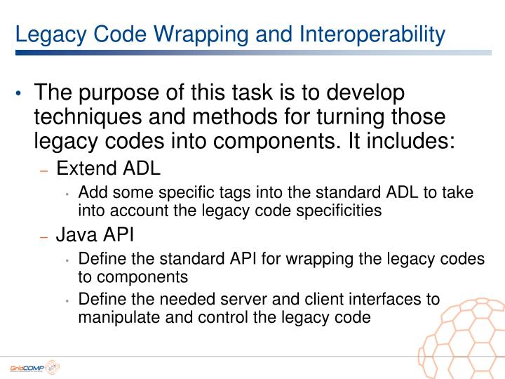 Legacy Code Wrapping and Interoperability