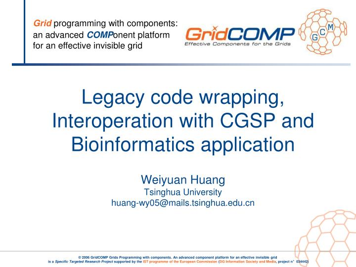 Legacy code wrapping, Interoperation with CGSP and Bioinformatics application