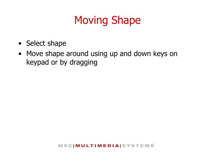 Moving Shape