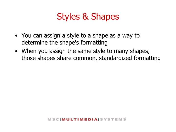 Styles & Shapes