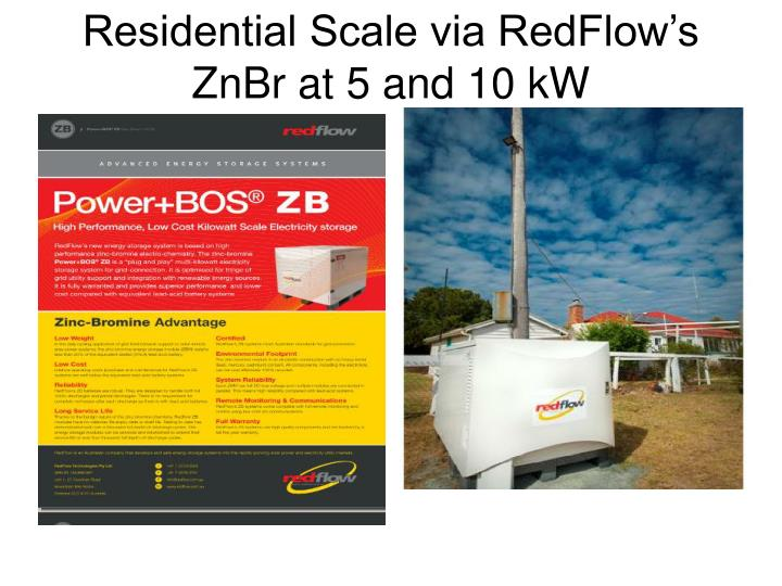 Residential Scale via RedFlow's ZnBr at 5 and 10 kW