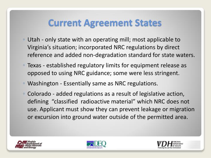 Utah - only state with an operating mill; most applicable to Virginia's situation; incorporated NRC regulations by direct reference and added non-degradation standard for state waters.