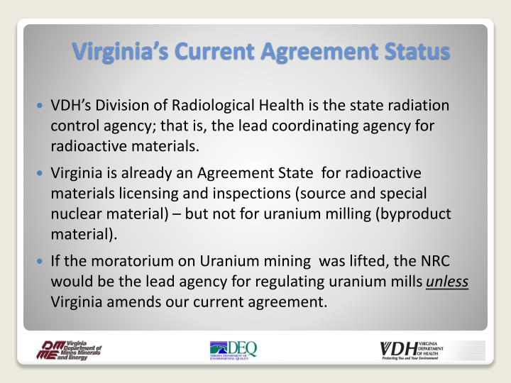 VDH's Division of Radiological Health is the state radiation control agency; that is, the lead coordinating agency for r