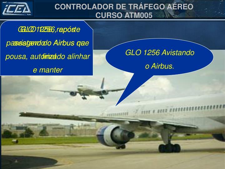 GLO 1256, após passagem do Airbus que pousa, autorizado alinhar e manter