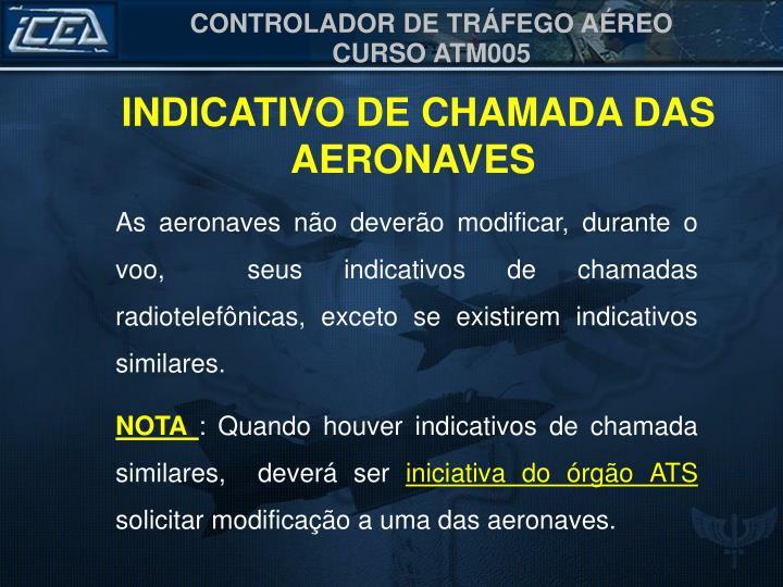 INDICATIVO DE CHAMADA DAS AERONAVES