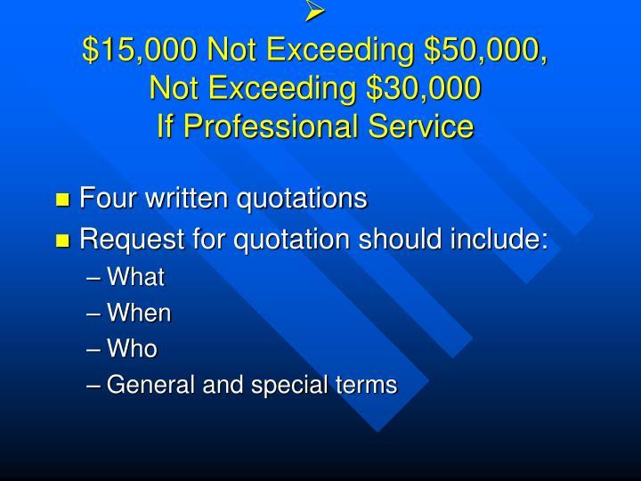 $15,000 Not Exceeding $50,000,