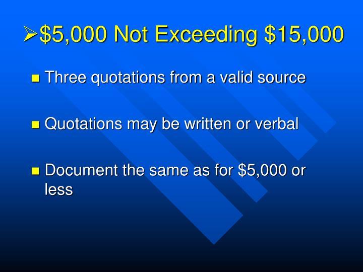 $5,000 Not Exceeding $15,000