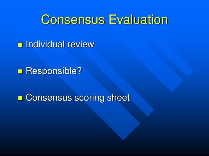 Consensus Evaluation