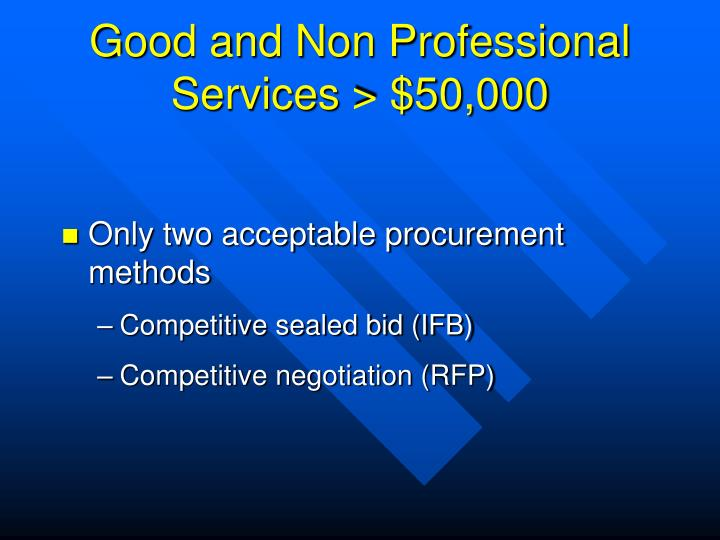 Good and Non Professional Services > $50,000