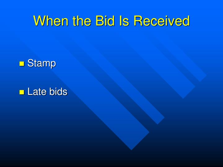 When the Bid Is Received