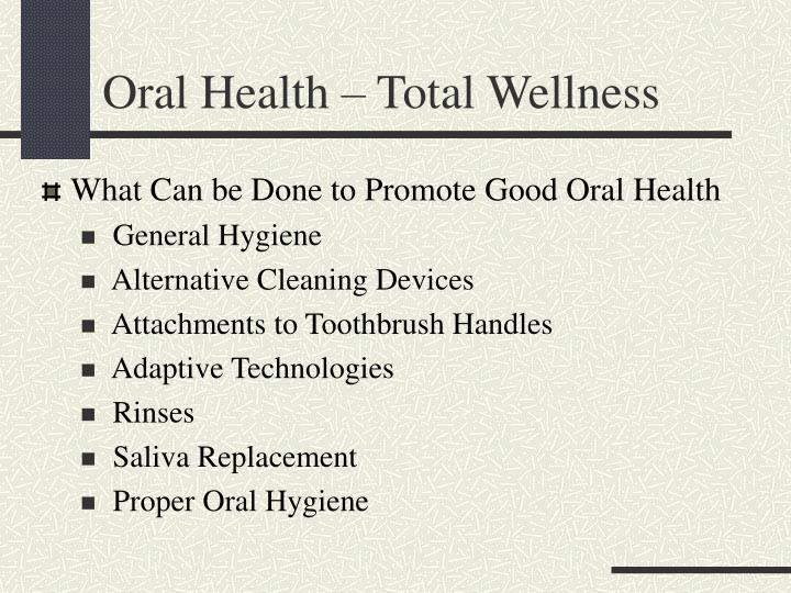 Oral Health – Total Wellness