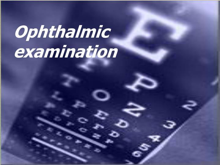 Ophthalmic examination