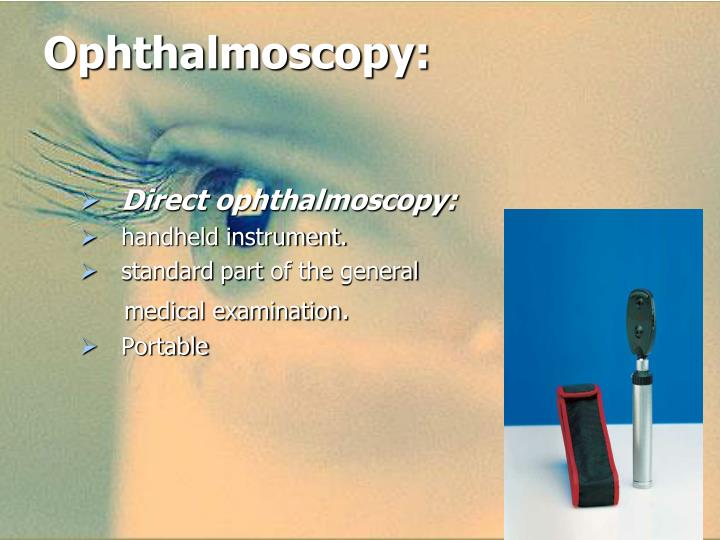 Ophthalmoscopy:
