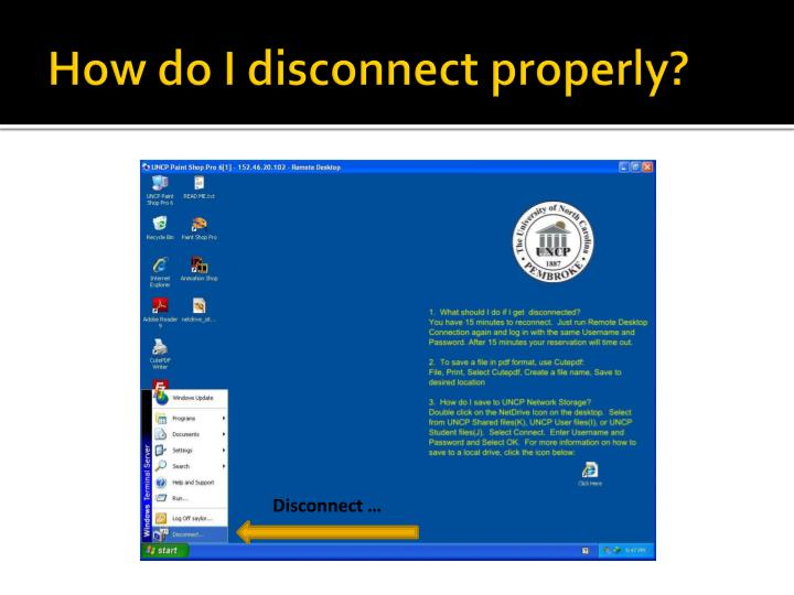 How do I disconnect properly?