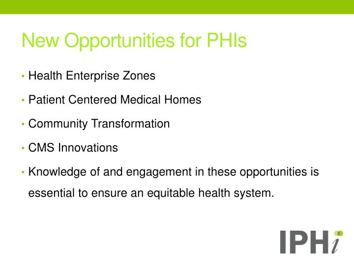 New Opportunities for PHIs