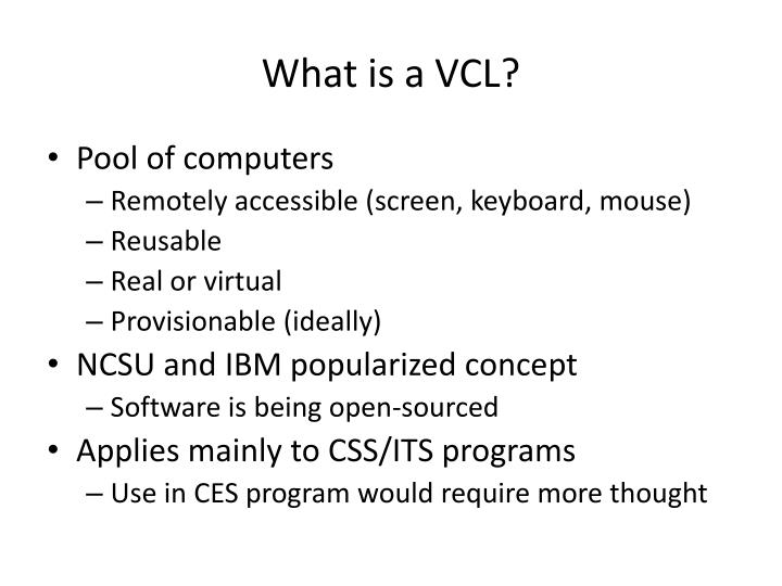 What is a VCL?