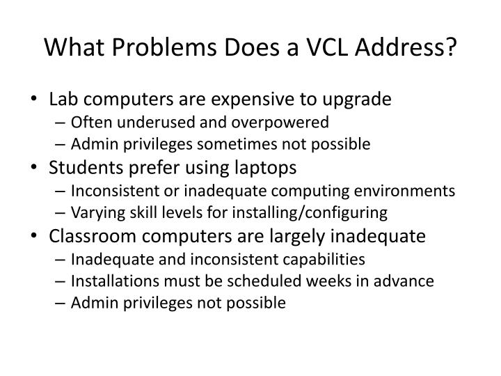 What Problems Does a VCL Address?