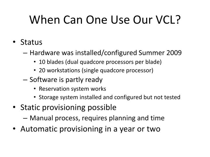 When Can One Use Our VCL?
