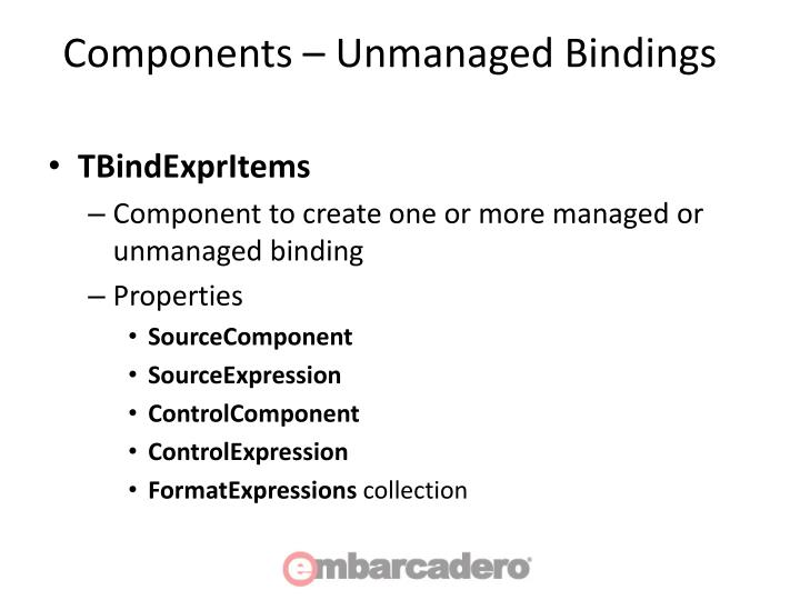 Components – Unmanaged Bindings