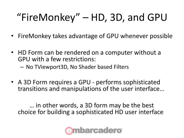 """""""FireMonkey"""" – HD, 3D, and GPU"""