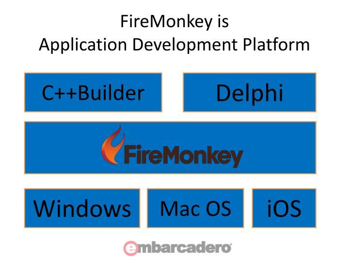 FireMonkey is
