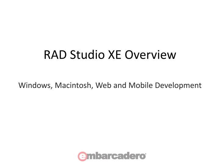 RAD Studio XE Overview