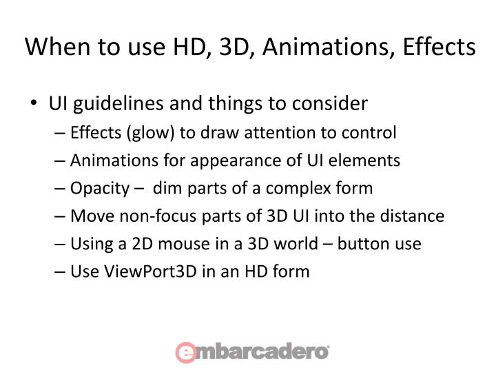 When to use HD, 3D, Animations, Effects