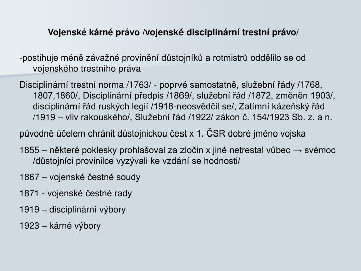 Vojenské kárné právo /vojenské disciplinární trestní právo/