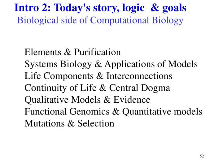 Intro 2: Today's story, logic  & goals