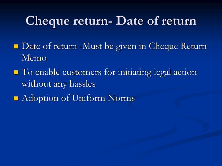 Cheque return- Date of return