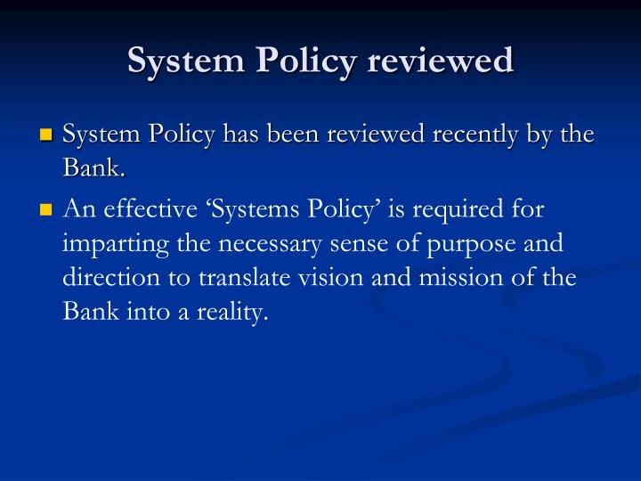 System Policy reviewed