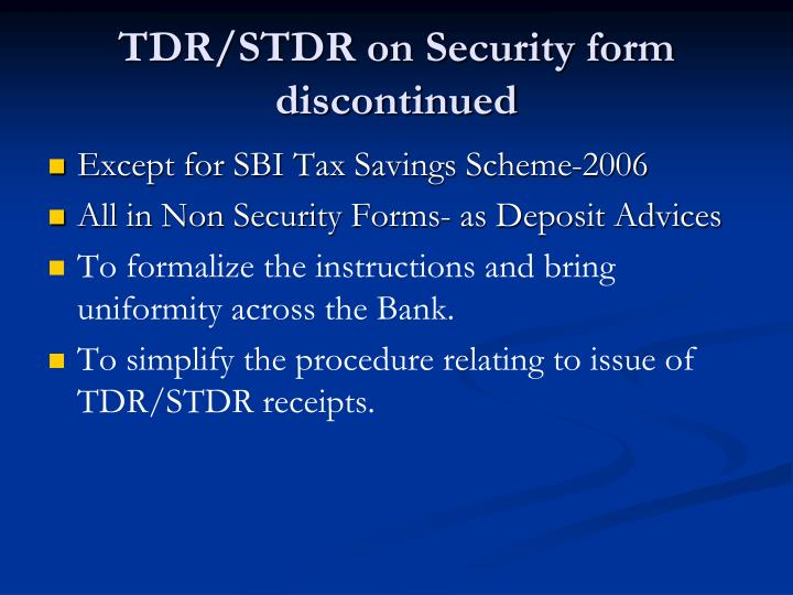 TDR/STDR on Security form discontinued