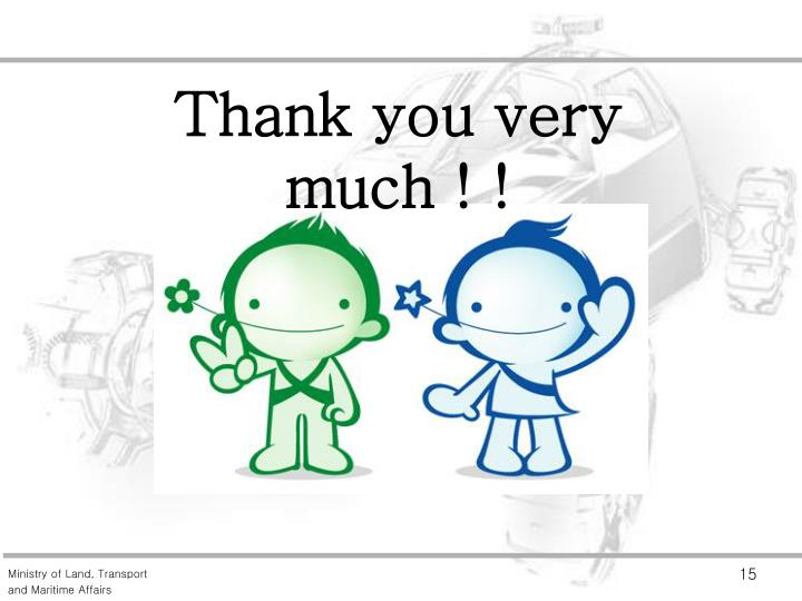 Thank you very much ! !