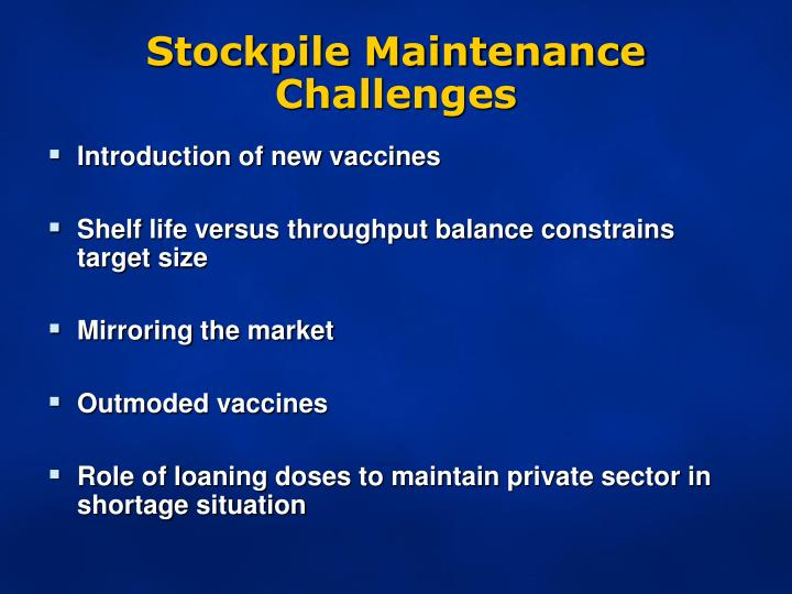 Stockpile Maintenance Challenges