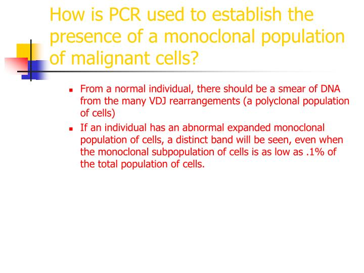 How is PCR used to establish the presence of a monoclonal population of malignant cells?