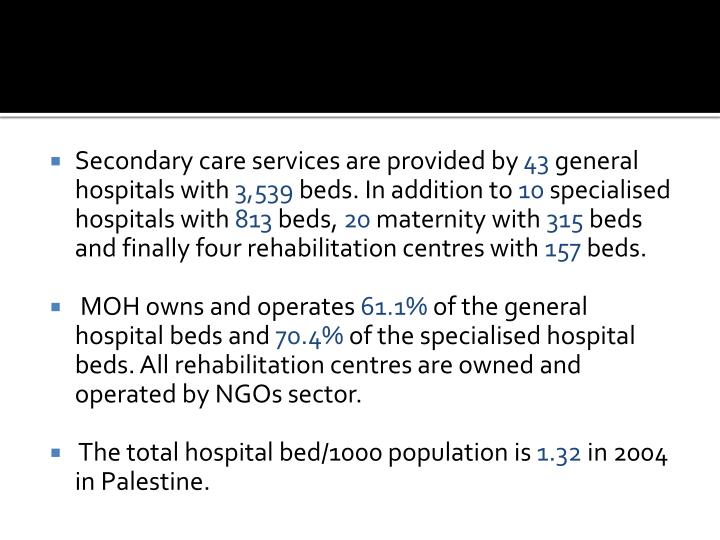 Secondary care services are provided by