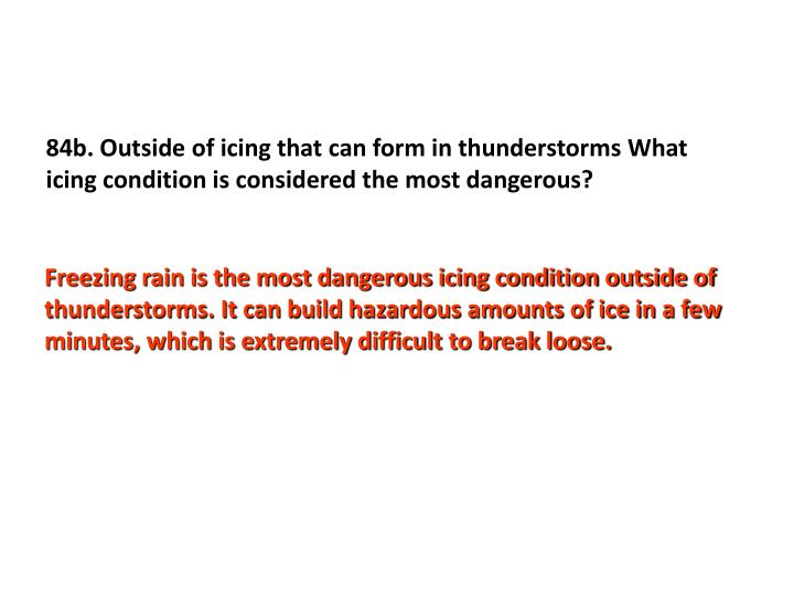 84b. Outside of icing that can form in thunderstorms