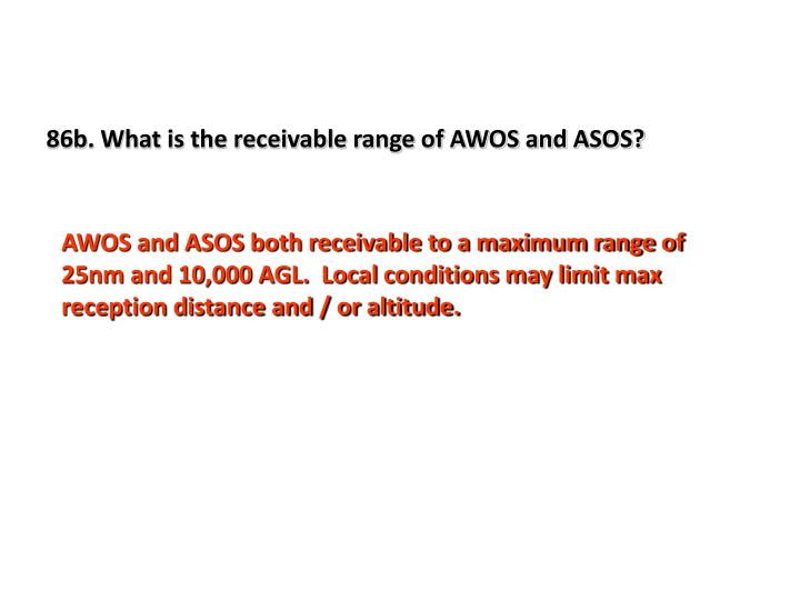 86b. What is the receivable range of AWOS and ASOS?