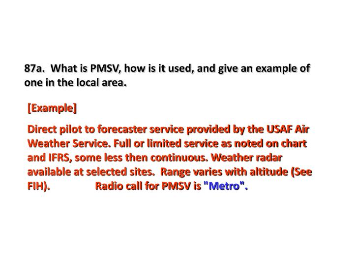 87a.  What is PMSV, how is it used, and give an example of one in the local area.