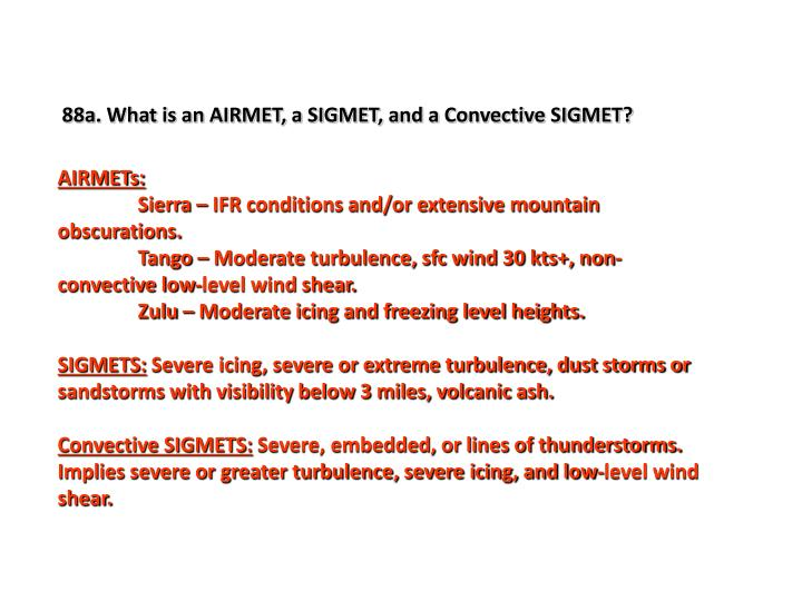 88a. What is an AIRMET, a SIGMET, and a Convective SIGMET?