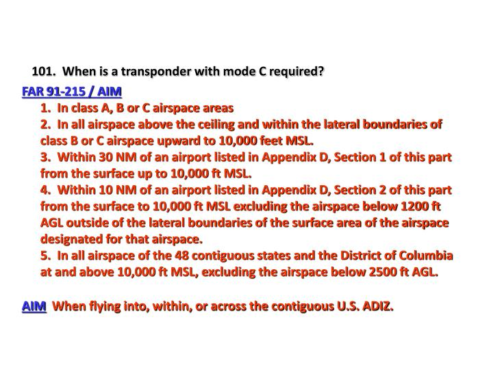 101.  When is a transponder with mode C required?