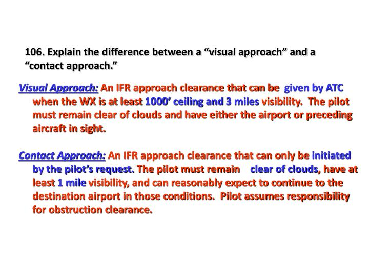 "106. Explain the difference between a ""visual approach"" and a ""contact approach."""