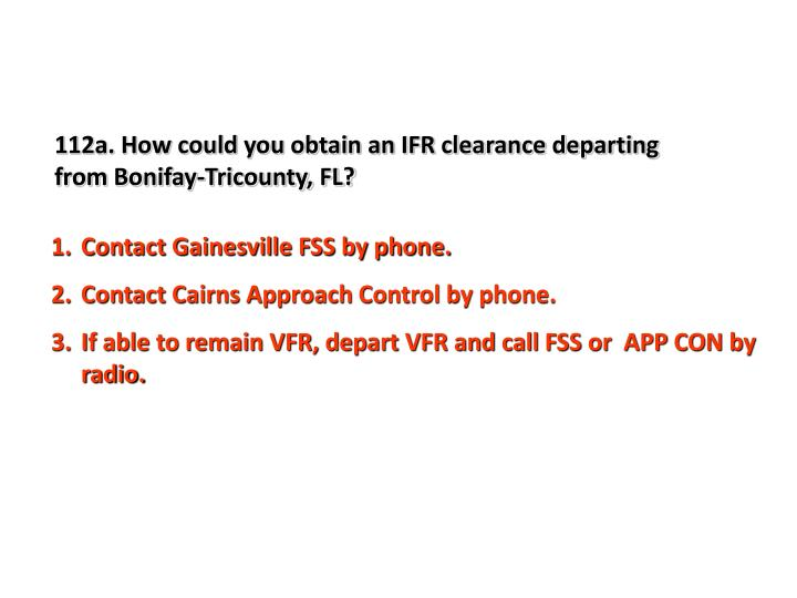 112a. How could you obtain an IFR clearance departing from Bonifay-Tricounty, FL?