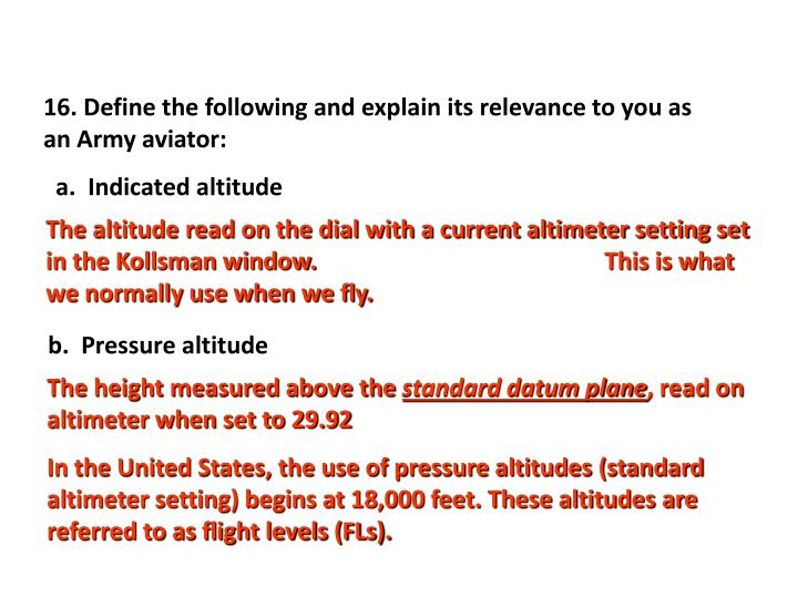 16. Define the following and explain its relevance to you as an Army aviator: